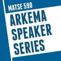 Arkema 590 Speaker Series