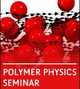 Polymer Physics seminar