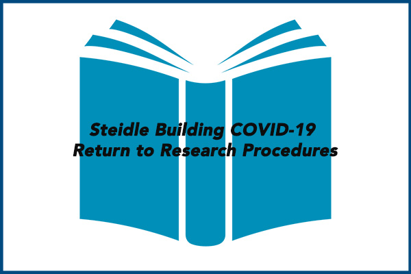 Steidle Building COVID-19 Return to Research Procedures